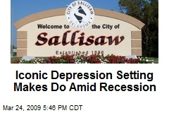 Iconic Depression Setting Makes Do Amid Recession
