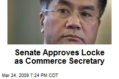 Senate Approves Locke as Commerce Secretary