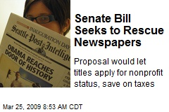 Senate Bill Seeks to Rescue Newspapers