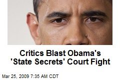 Critics Blast Obama's 'State Secrets' Court Fight