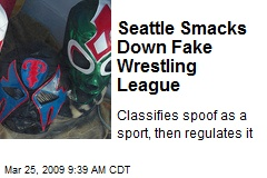 Seattle Smacks Down Fake Wrestling League