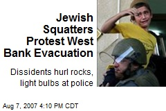 Jewish Squatters Protest West Bank Evacuation