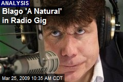 Blago 'A Natural' in Radio Gig