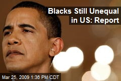 Blacks Still Unequal in US: Report