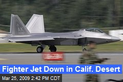 Fighter Jet Down in Calif. Desert