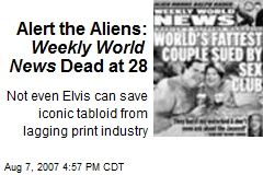 Alert the Aliens: Weekly World News Dead at 28
