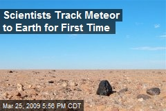 Scientists Track Meteor to Earth for First Time