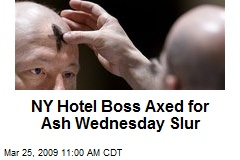 NY Hotel Boss Axed for Ash Wednesday Slur