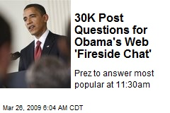 30K Post Questions for Obama's Web 'Fireside Chat'