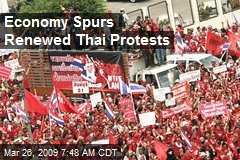 Economy Spurs Renewed Thai Protests