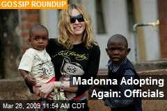 Madonna Adopting Again: Officials