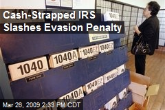 Cash-Strapped IRS Slashes Evasion Penalty