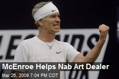 McEnroe Helps Nab Art Dealer