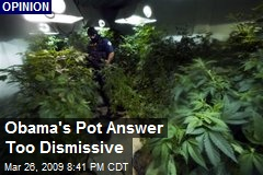Obama's Pot Answer Too Dismissive