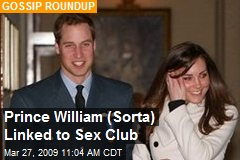 Prince William (Sorta) Linked to Sex Club