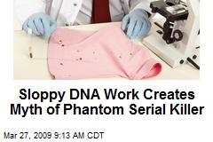 Sloppy DNA Work Creates Myth of Phantom Serial Killer