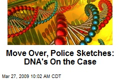 Move Over, Police Sketches: DNA's On the Case