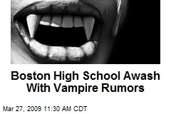 Boston High School Awash With Vampire Rumors