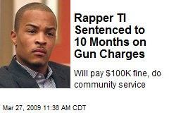 Rapper TI Sentenced to 10 Months on Gun Charges