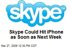 Skype Could Hit iPhone as Soon as Next Week