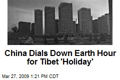 China Dials Down Earth Hour for Tibet 'Holiday'