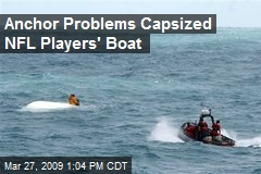 Anchor Problems Capsized NFL Players' Boat