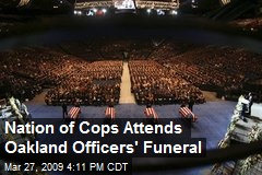Nation of Cops Attends Oakland Officers' Funeral