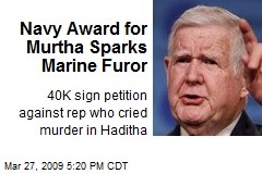 Navy Award for Murtha Sparks Marine Furor
