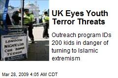 UK Eyes Youth Terror Threats