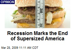 Recession Marks the End of Supersized America