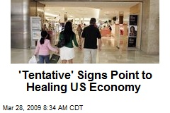 'Tentative' Signs Point to Healing US Economy