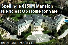 Spelling's $150M Mansion Is Priciest US Home for Sale