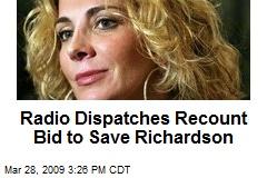 Radio Dispatches Recount Bid to Save Richardson
