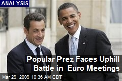 Popular Prez Faces Uphill Battle in Euro Meetings