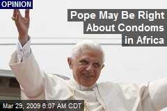 Pope May Be Right About Condoms in Africa