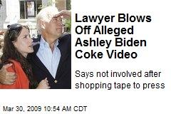 Lawyer Blows Off Alleged Ashley Biden Coke Video