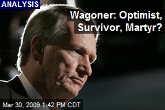 Wagoner: Optimist, Survivor, Martyr?