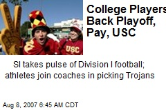 College Players Back Playoff, Pay, USC