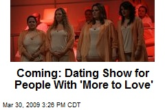 Coming: Dating Show for People With 'More to Love'
