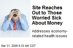 Site Reaches Out to Those Worried Sick About Money