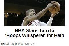 NBA Stars Turn to 'Hoops Whisperer' for Help