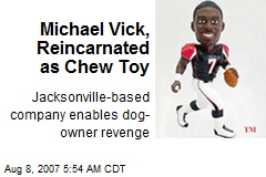 Michael Vick, Reincarnated as Chew Toy