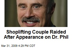 Shoplifting Couple Raided After Appearance on Dr. Phil
