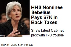 HHS Nominee Sebelius Pays $7K in Back Taxes