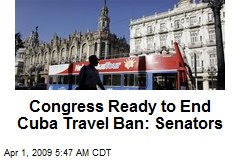 Congress Ready to End Cuba Travel Ban: Senators