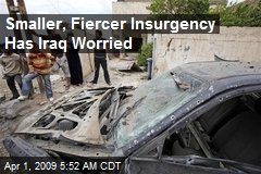 Smaller, Fiercer Insurgency Has Iraq Worried
