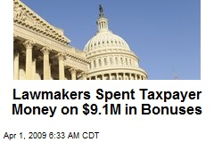 Lawmakers Spent Taxpayer Money on $9.1M in Bonuses