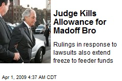 Judge Kills Allowance for Madoff Bro