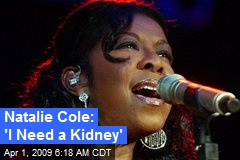 Natalie Cole: 'I Need a Kidney'