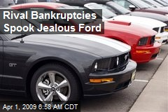 Rival Bankruptcies Spook Jealous Ford